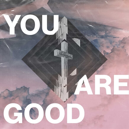 You Are Good (Single)