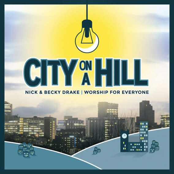City On A Hill by Nick & Becky Drake