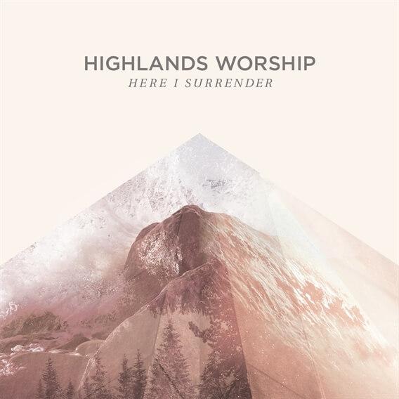 Here I Surrender by Highlands Worship