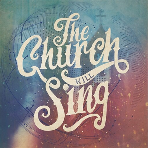 The Church Will Sing