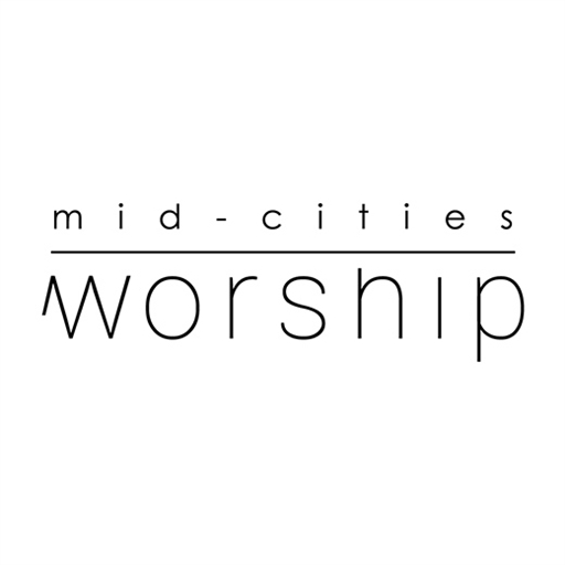 Mid-Cities Worship