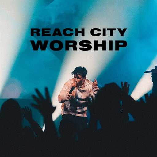 Reach City Worship