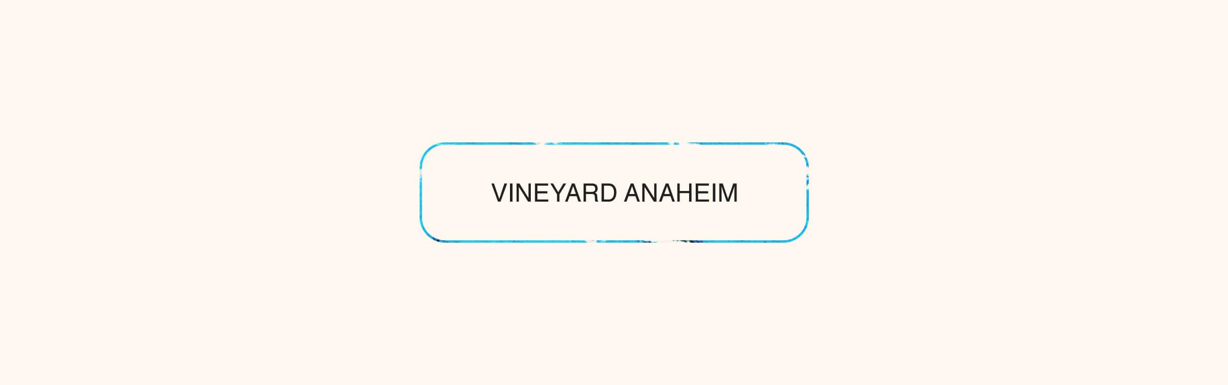 Vineyard Anaheim