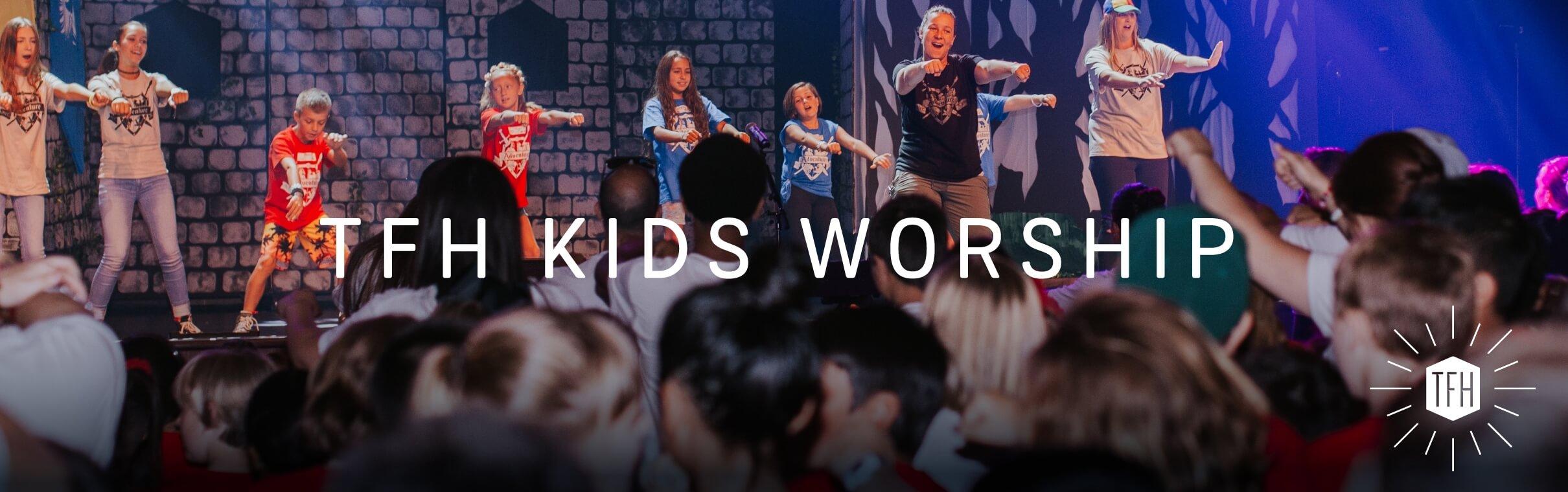 TFH Kids' Worship