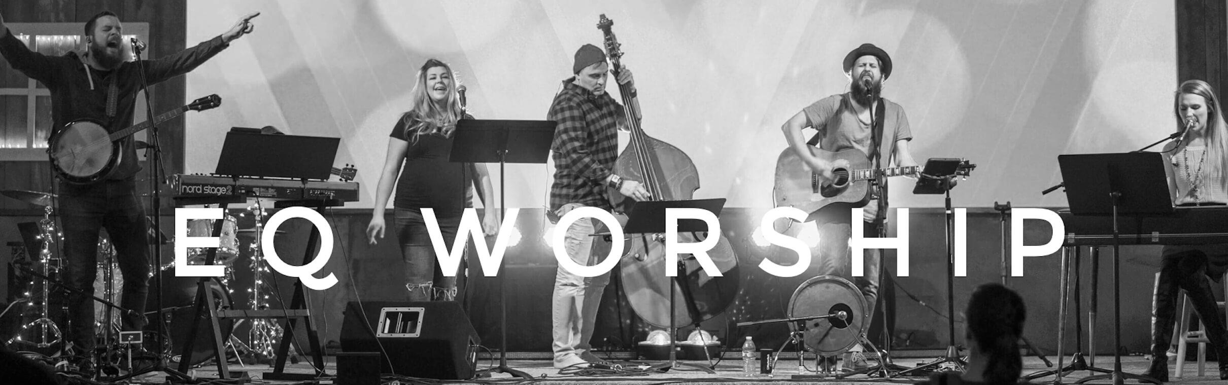 EQ Worship