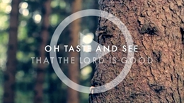 Oh Taste and See (Psalm 34)