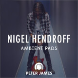 Nigel Hendroff Ambient Pads Peter James