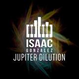 Jupiter Dilution  Isaac Gonzalez