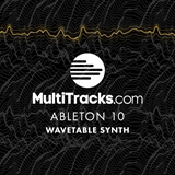 Ableton 10 | Wavetable Synth MultiTracks.com