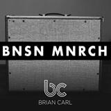 BNSN MNRCH Brian Carl