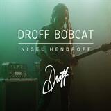 Droff Bobcat Nigel Hendroff