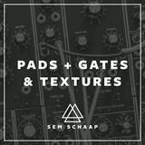Pads, Gates, & Textures Sem Schaap