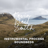 Instrumental Process Soundbeds Kevin Neil Smith