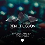 Rhodes Ambient Soundbed - C Ben Crosson