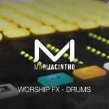 Worship FX - Drums Mari Jacintho