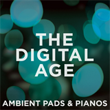 Ambient Pads & Pianos The Digital Age