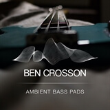 Ambient Bass Pads Ben Crosson