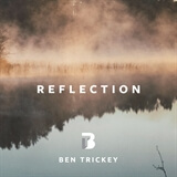 Reflection Ben Trickey