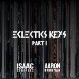 Eclectics Keys Part I Isaac Gonzalez