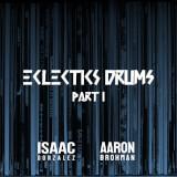 Eclectics Drums Part I Isaac Gonzalez