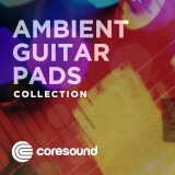 Ambient Guitar Pads Collection Coresound