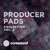 Producer Pads Collection Vol. II Coresound