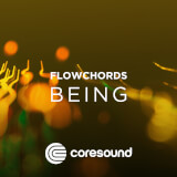 Being - FlowChords Coresound