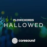 Hallowed - FlowChords Coresound