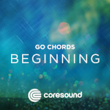 Beginning - GoChords Coresound