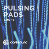 Pulsing Pads Loops Coresound