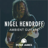 Nigel Hendroff Ambient Guitars Peter James