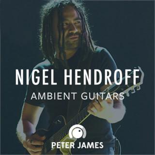 Nigel Hendroff Ambient Guitars