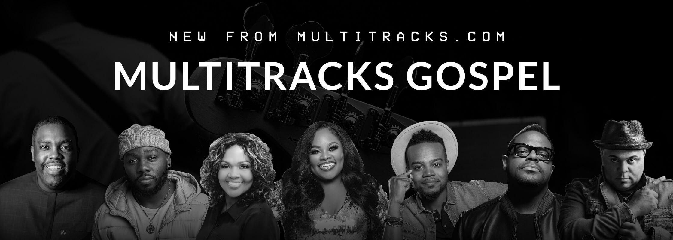 Introducing MultiTracks Gospel