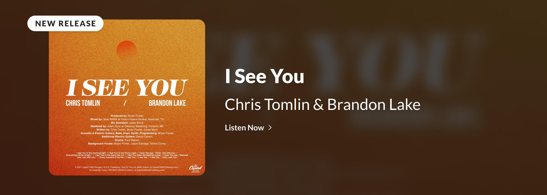 Chris Tomlin & Brandon Lake | I See You