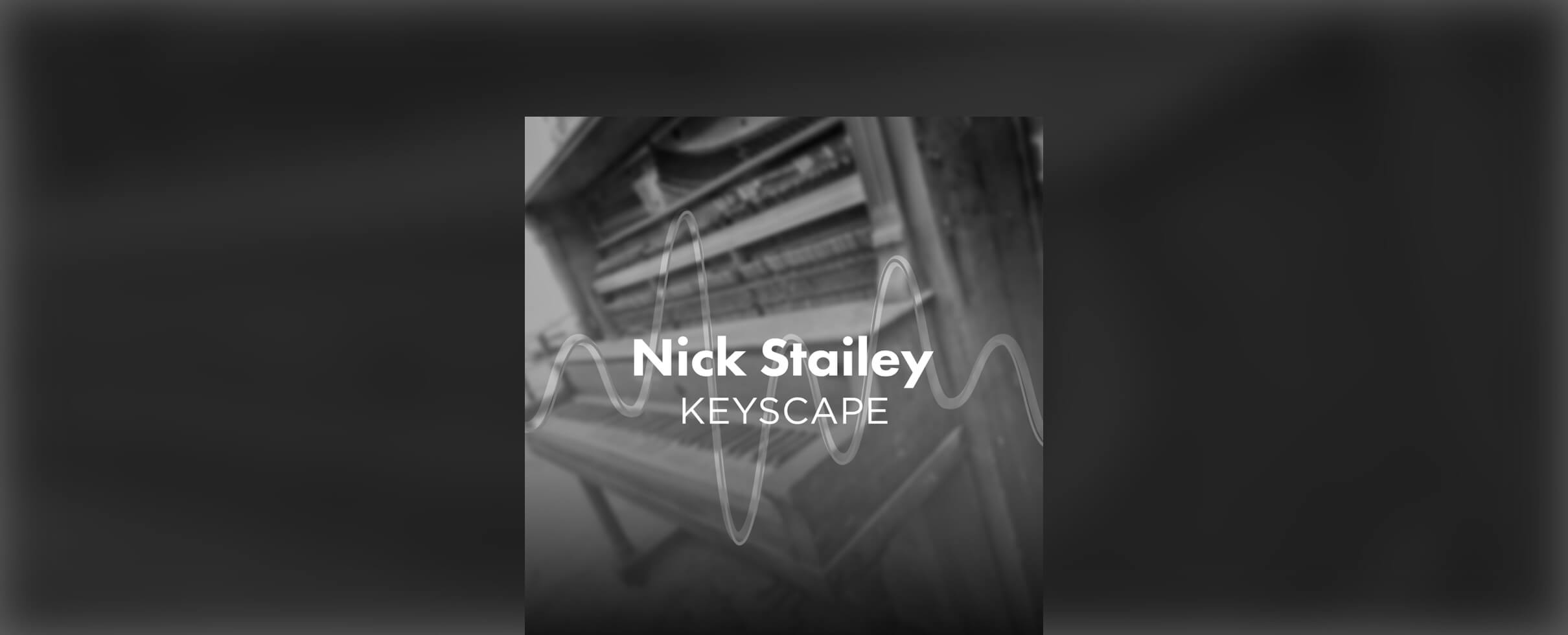 <h1>Keyscape</h1> <strong>Nick Stailey</strong>