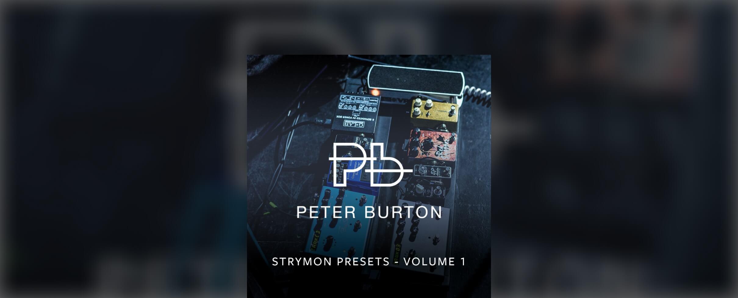 <h1>Strymon Presests Vol. 1</h1> <strong>Peter Burton</strong>