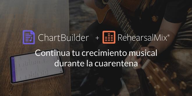 Continua tu crecimiento musical durante la cuarentena con ChartBuilder y RehearsalMix