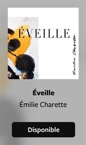 Éveille d'Émilie Charette