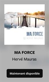Ma force d'Hervé Mauras