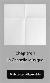 Chapitre 1 - La Chapelle Musique