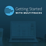 Getting Started with MultiTracks