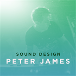 Sound Design with Peter James