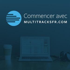 Commencer avec le site de MultiTracksFr.com